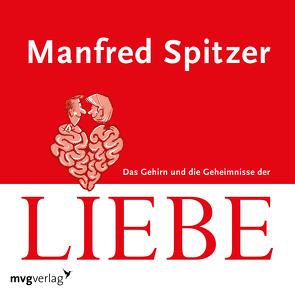 Das Gehirn und die Geheimnisse der Liebe von Clemens,  Otto, Spitzer,  Manfred