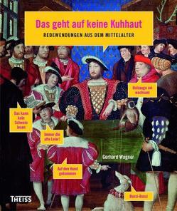 Das geht auf keine Kuhhaut von Wagner,  Gerhard