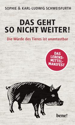 Das geht so nicht weiter von Schweisfurth,  Karl Ludwig, Schweisfurth,  Sophie