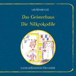 Das Geisterhaus – Die Nilkrokodile von Klee,  Wolfgang