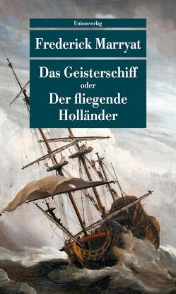 Das Geisterschiff oder Der fliegende Holländer von Kramberg,  Karl Heinz, Marryat ,  Frederick