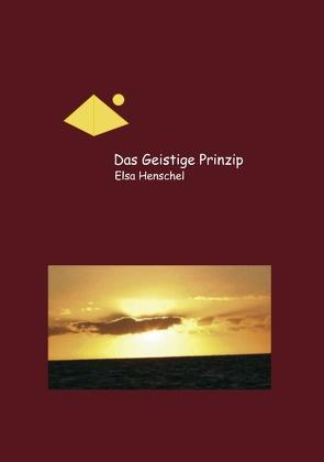 Das Geistige Prinzip von Henschel,  Elsa