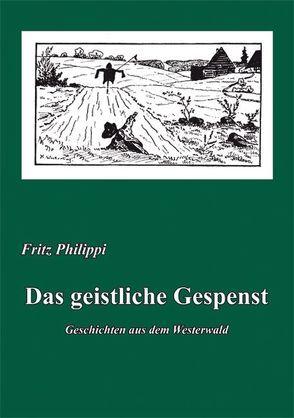 Das geistliche Gespenst von Peter,  Johann, Philippi,  Fritz
