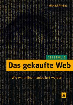 Das gekaufte Web (TELEPOLIS) von Firnkes,  Michael
