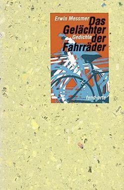 Das Gelächter der Fahrräder von Bucher,  Werner, Messmer,  Erwin, Schenker,  Ueli