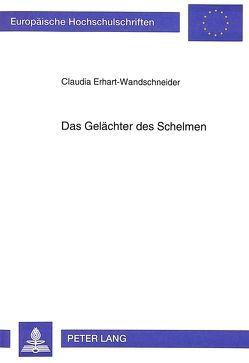 Das Gelächter des Schelmen von Erhart-Wandschneider,  Claudia