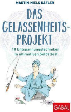 Das Gelassenheits-Projekt von Däfler,  Martin-Niels