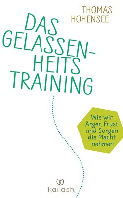 Das Gelassenheitstraining von Hohensee,  Thomas