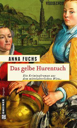 Das gelbe Hurentuch von Fuchs,  Anna