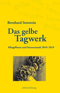 Das gelbe Tagwerk von Setzwein,  Bernhard