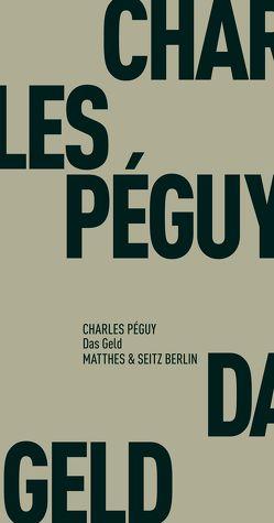 Das Geld von Péguy,  Charles, Pschera,  Alexander, Trawny,  Peter