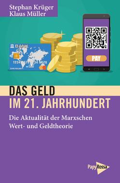 Das Geld im 21. Jahrhundert von Krüger,  Stephan, Leibiger,  Jürgen, Mueller,  Klaus