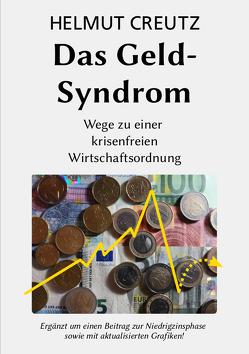 Das Geld-Syndrom von Creutz,  Helmut