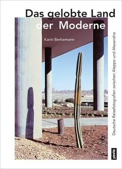 Das gelobte Land der Moderne von Berkemann,  Karin