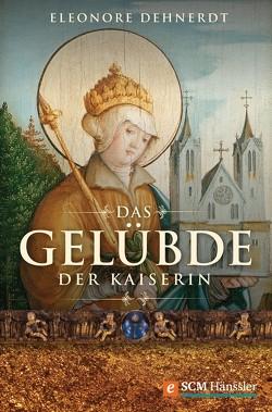 Das Gelübde der Kaiserin von Dehnerdt,  Eleonore