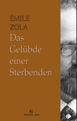Das Gelübde einer Sterbenden von Zola,  Émile