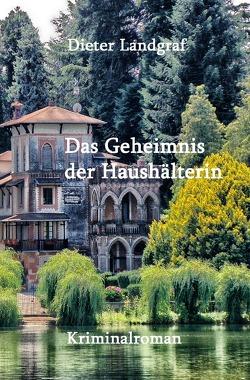 Das Gemeimnis der Haushälterin von Landgraf,  Dieter