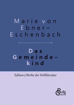 Das Gemeindekind von von Ebner-Eschenbach,  Marie