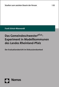 Das Gemeindeschwesterplus-Experiment in Modellkommunen des Landes Rheinland-Pfalz von Schulz-Nieswandt,  Frank