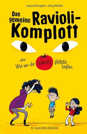 Das gemeine Ravioli-Komplott oder Wie wir die Tomate platzen ließen von Douglas,  Jozua, Mühle,  Jörg, Schweikart,  Eva