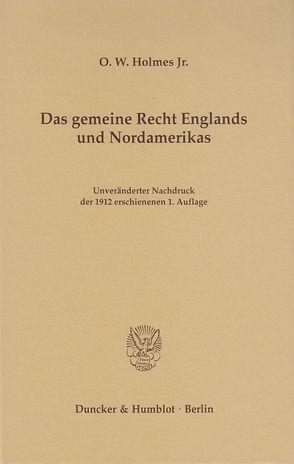 Das gemeine Recht Englands und Nordamerikas von Holmes Jr.,  O. W.