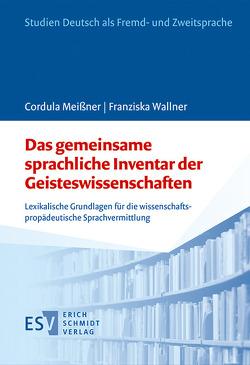 Das gemeinsame sprachliche Inventar der Geisteswissenschaften von Meißner,  Cordula, Wallner,  Franziska