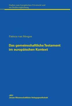 Das gemeinschaftliche Testament im europäischen Kontext von van Meegen,  Patricia