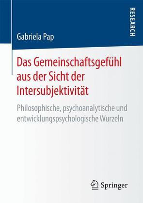 Das Gemeinschaftsgefühl aus der Sicht der Intersubjektivität von Pap,  Gabriela