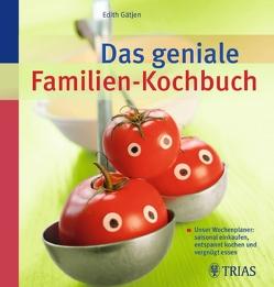 Das geniale Familien-Kochbuch von Gätjen,  Edith