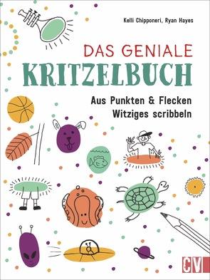 Das geniale Kritzelbuch von Korch,  Katrin Dr., Ryan Hayes,  Kelli Chipponeri,