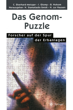 Das Genom-Puzzle von Eberhard-Metzger,  Claudia, Glomp,  Ingrid, Hobom,  Barbara, Stamatiadis-Smidt,  Hilke, Zur Hausen,  Harald