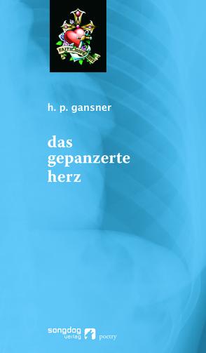 Das gepanzerte Herz von Gansner,  H. P.