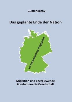 Das geplante Ende der Nation von Köchy,  Günter