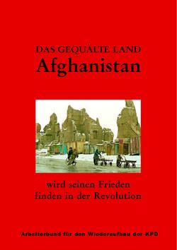 Das gequälte Land Afghanistan wird seinen Frieden finden in der Revolution