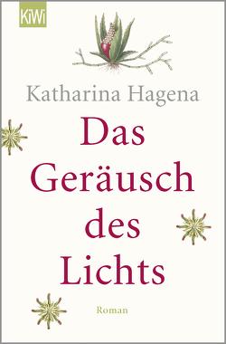 Das Geräusch des Lichts von Hagena,  Katharina