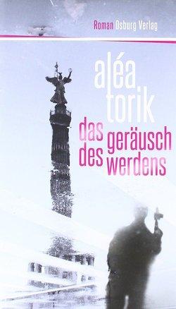 Das Geräusch des Werdens von Torik,  Aléa