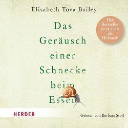 Das Geräusch einer Schnecke beim Essen von Bailey,  Elisabeth Tova, Stoll,  Barbara
