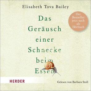 Das Geräusch einer Schnecke beim Essen von Bailey,  Elisabeth Tova, Razum,  Kathrin, Stoll,  Barbara