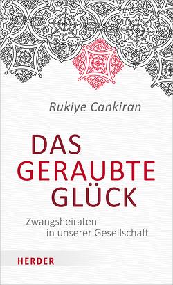 Das geraubte Glück von Cankiran,  Rukiye