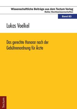 Das gerechte Honorar nach der Gebührenordnung für Ärzte von Voelkel,  Lukas