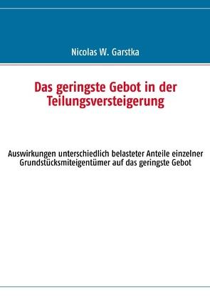 Das geringste Gebot in der Teilungsversteigerung von Garstka,  Nicolas W.