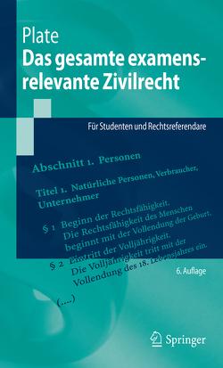 Das gesamte examensrelevante Zivilrecht von Geier,  Anton, Plate,  Jürgen