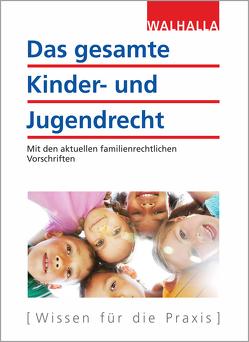 Das gesamte Kinder- und Jugendrecht von Walhalla Fachredaktion