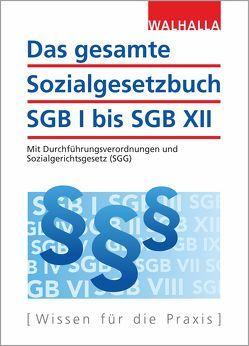 Das gesamte Sozialgesetzbuch SGB I bis SGB XII von Walhalla Fachredaktion