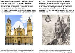 Das Gesamtkunstwerk Nymphenburg. Schloss / Burgen / Park in 7 Bänden / Die Theatinerkirche St. Kajetan und St. Adelheid in München (1663-1768). Der sakrale Zwillingsbau zum profanen Schloss Nymphenburg von Richter-Klein,  Anja