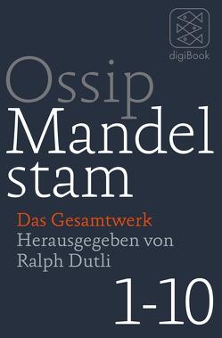 Das Gesamtwerk von Dutli,  Ralph, Mandelstam,  Ossip