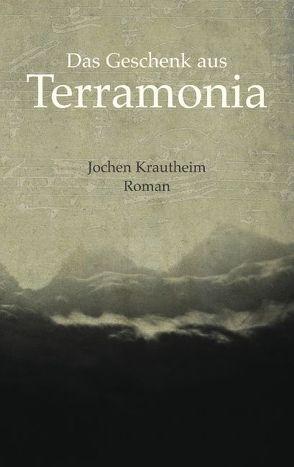 Das Geschenk aus Terramonia von Krautheim,  Jochen