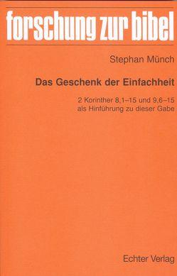 Das Geschenk der Einfachheit von Fischer,  Georg, Münch,  Stephan, Söding,  Thomas