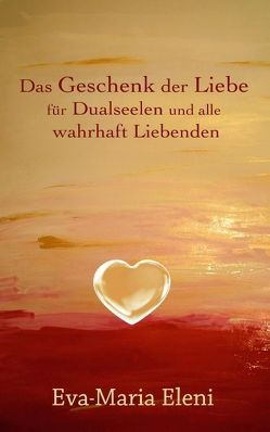 Das Geschenk der Liebe von Eleni,  Eva-Maria, kukmedien.de,  Kirchzell