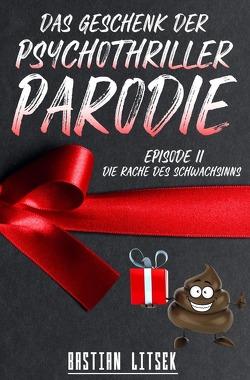 Das Geschenk der Psychothriller-Parodie von Litsek,  Bastian